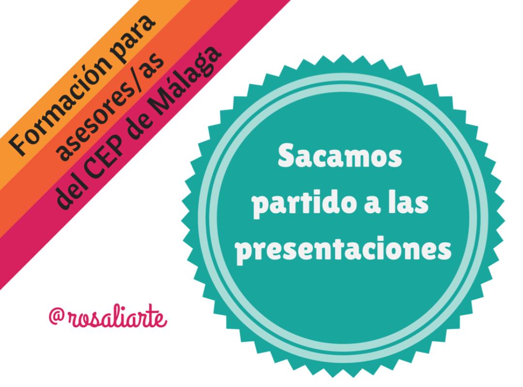 Sacamos partido a las Presentaciones – Formación para Asesores CEP Málaga