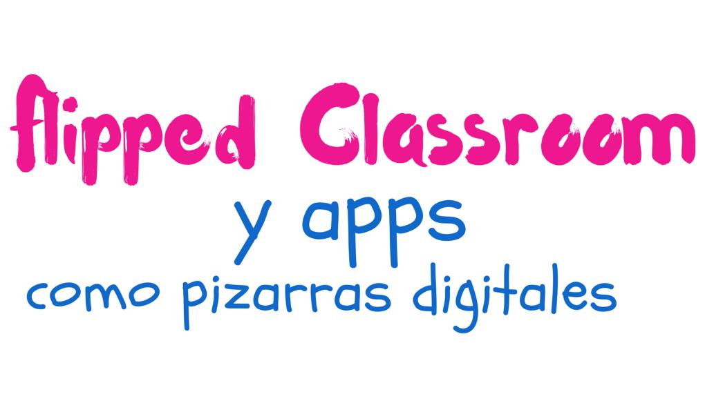 Ponencia en las Jornadas Virtual UsaTic sobre Flipped Classroom y apps