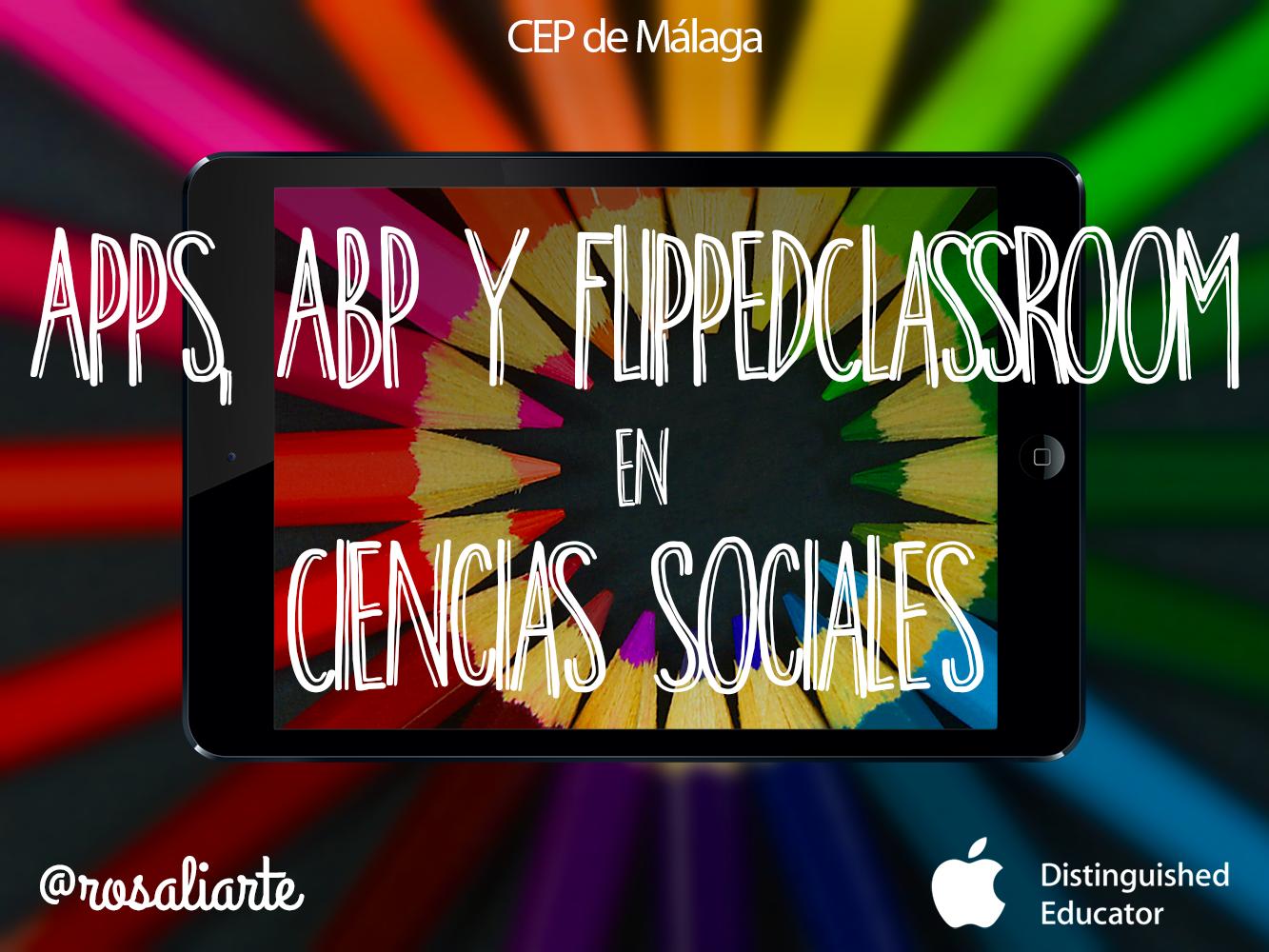Apps, ABP y Flipped Classroom en Ciencias Sociales