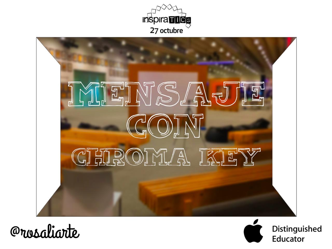 InspiraTICs 2016 – Un mensaje con Chroma Key