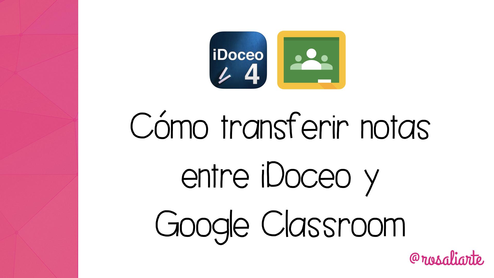 Cómo transferir notas entre iDoceo y Google Classroom