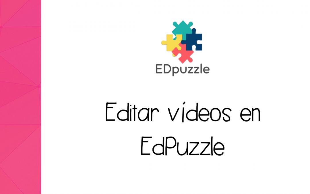 EdPuzzle: Cómo editar, recortar, añadir preguntas y audio a los vídeos