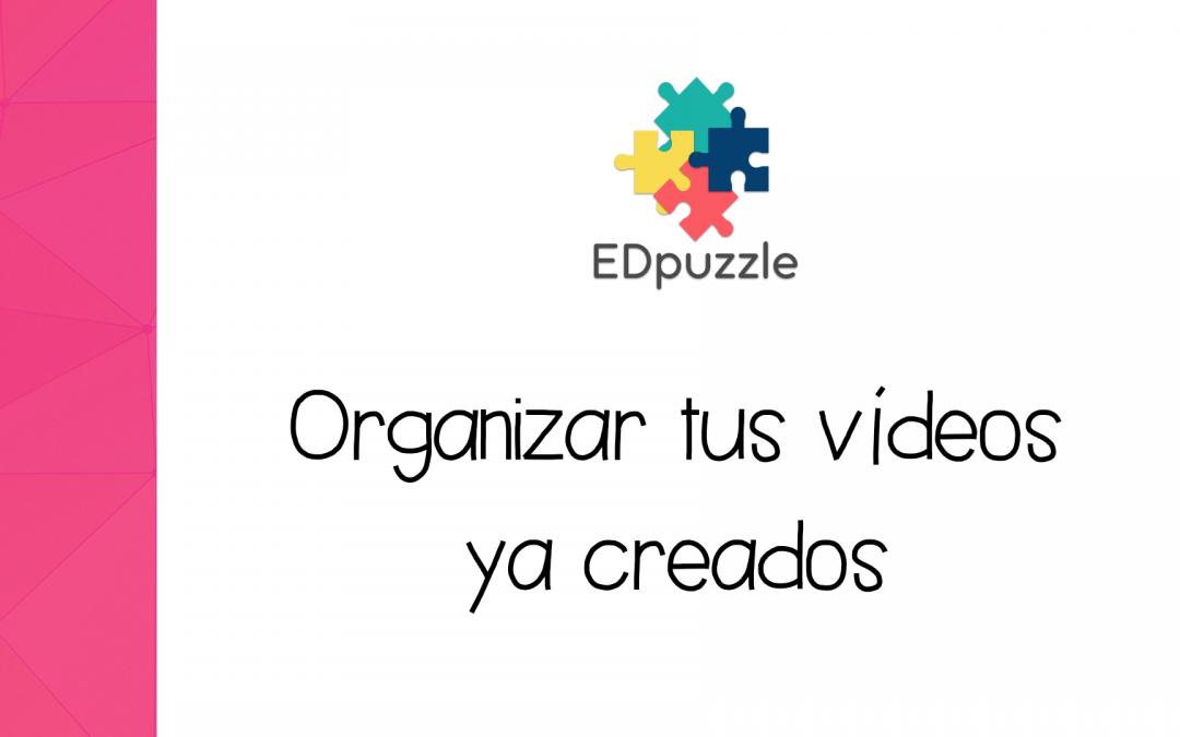 EdPuzzle: Cómo organizar tus vídeos por carpetas