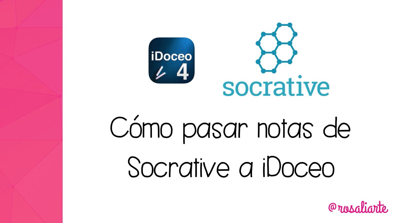 Cómo pasar notas de Socrative a iDoceo