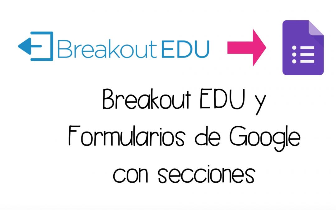 Breakout EDU y formularios de Google con secciones