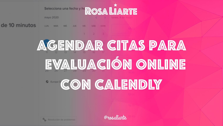 Cómo agendar citas para evaluación online con Calend.ly