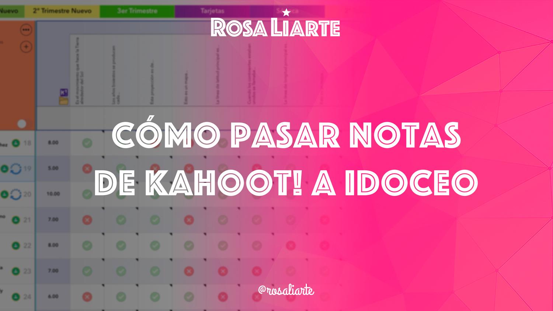 Cómo pasar notas de Kahoot! a iDoceo