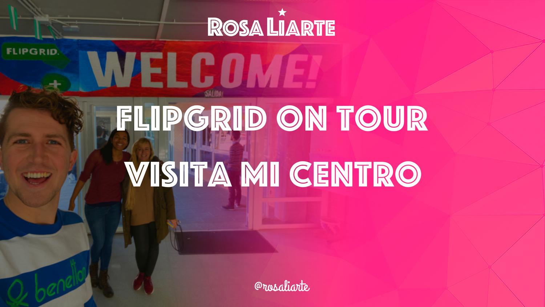 Visita de Flipgrid a mi centro educativo