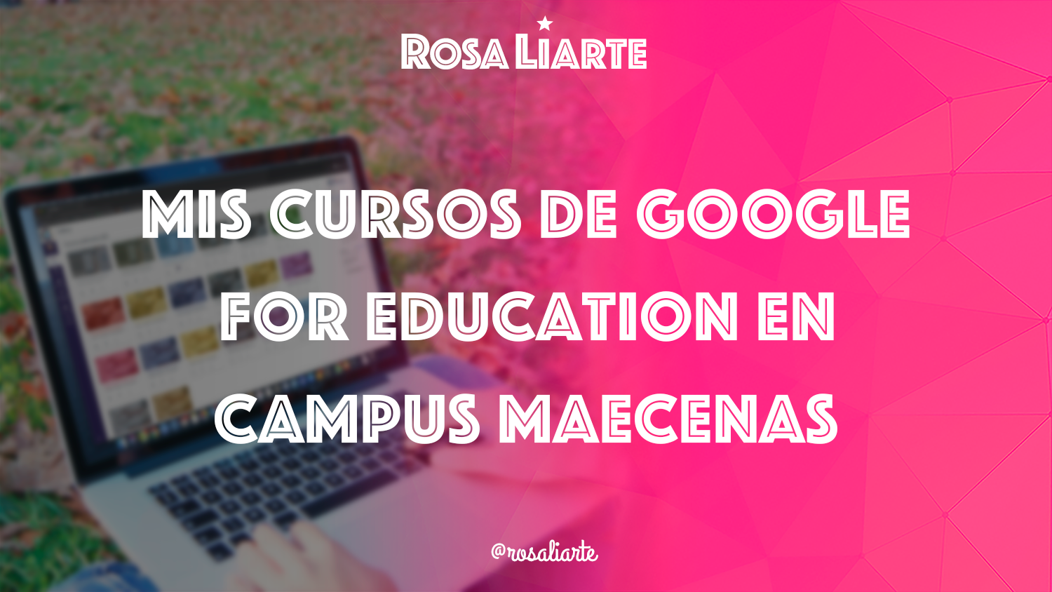 Mis cursos de Google for Education en Campus Maecenas
