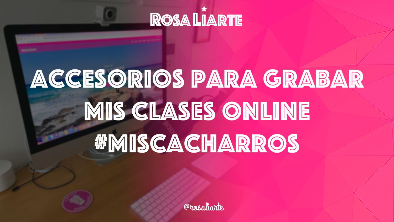 Accesorios para preparar mis clases online (#miscacharros)